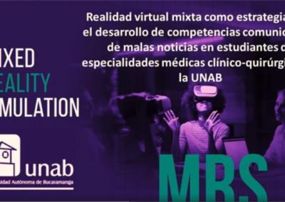 Román E. Sarmiento P.  Realidad virtual mixta como estrategia para el desarrollo de competencias comunicativas de malas noticias en estudiantes de especialidades médicas clínico-quirúrgicas de la Universidad Autónoma de Bucaramanga.