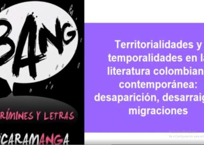 Erika Z. Moreno B.  Territorialidades y temporalidades en la literatura colombiana contemporánea: desaparición, desarraigo y migraciones