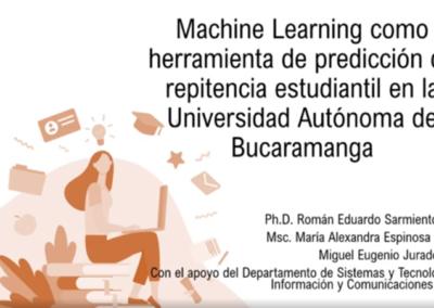 Román E. Sarmiento P.  Machine learning como herramienta de predicción de repitencia estudiantil en la Universidad Autónoma de Bucaramanga – UNAB.