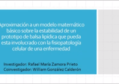 Rafael M. Zamora P.  Aproximación a un modelo matemático básico sobre la estabilidad de un prototipo de balsa lipídica que pueda estar involucrado con la fisiopatología celular de una enfermedad compleja.