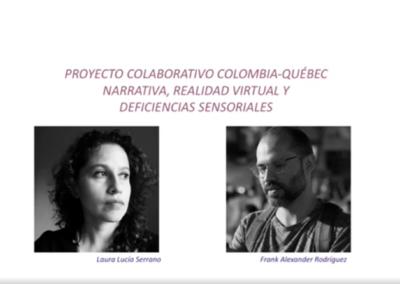 Laura L. Serrano B.  Proyecto colaborativo Colombia – Québec, narrativa, realidad virtual y discapacidad sensorial