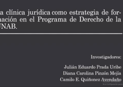 Julian E. Prada U.  La clínica jurídica como estrategia de formación en el Programa de Derecho de la Universidad Autónoma de Bucaramanga – UNAB.