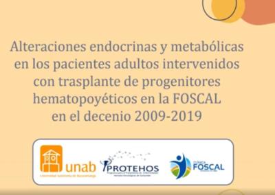 Edwin A. Wandurraga S.  Alteraciones endocrinas y metabólicas en los pacientes adultos intervenidos con trasplante de progenitores hematopoyéticos en la foscal en el decenio 2009-2019