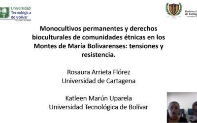 Rosaura Arrieta F.  Katleen Marún U.  Monocultivos permanentes y derechos bioculturales de comunidades étnicas en los Montes de María Bolivarenses: tensiones y resistencia